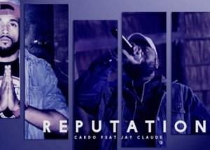 Cardo - Reputation Ft. Jay Claude